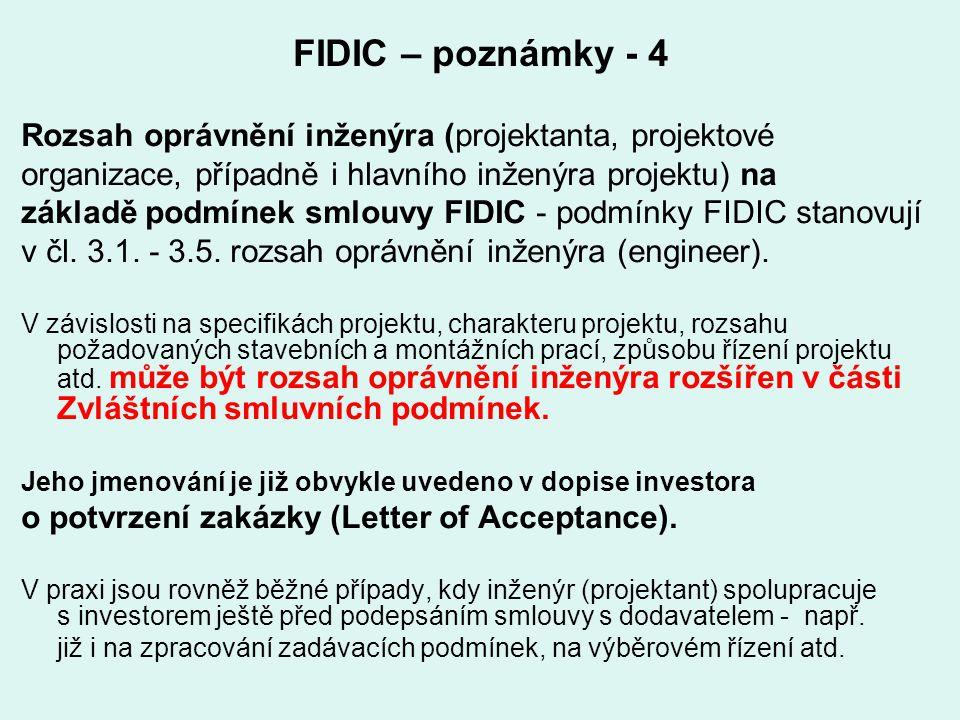 FIDIC – poznámky - 4 Rozsah oprávnění inženýra (projektanta, projektové organizace, případně i hlavního inženýra projektu) na základě podmínek smlouvy