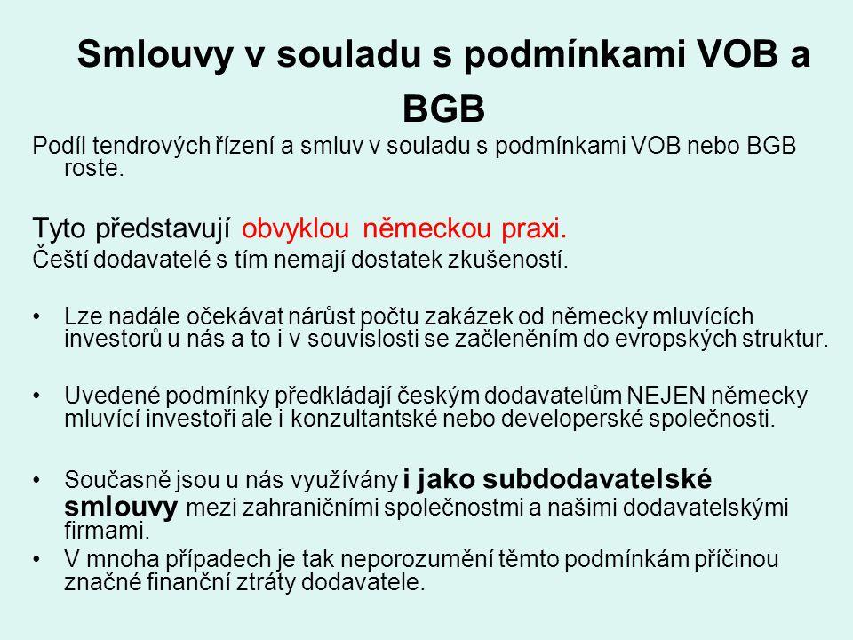 Smlouvy v souladu s podmínkami VOB a BGB Podíl tendrových řízení a smluv v souladu s podmínkami VOB nebo BGB roste. Tyto představují obvyklou německou