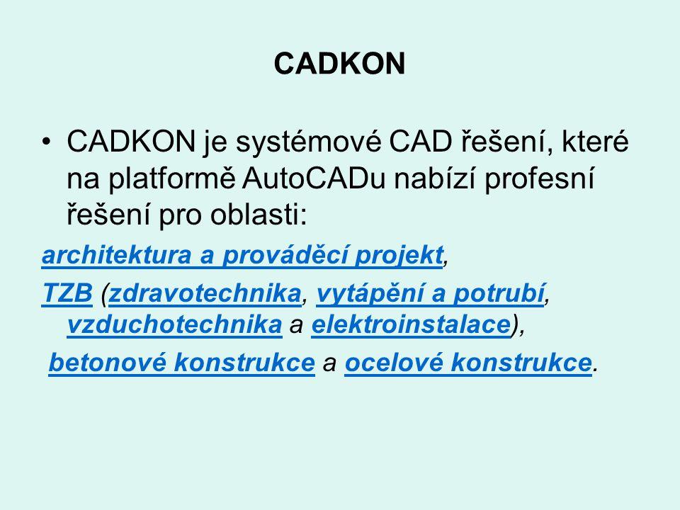 CADKON CADKON je systémové CAD řešení, které na platformě AutoCADu nabízí profesní řešení pro oblasti: architektura a prováděcí projektarchitektura a