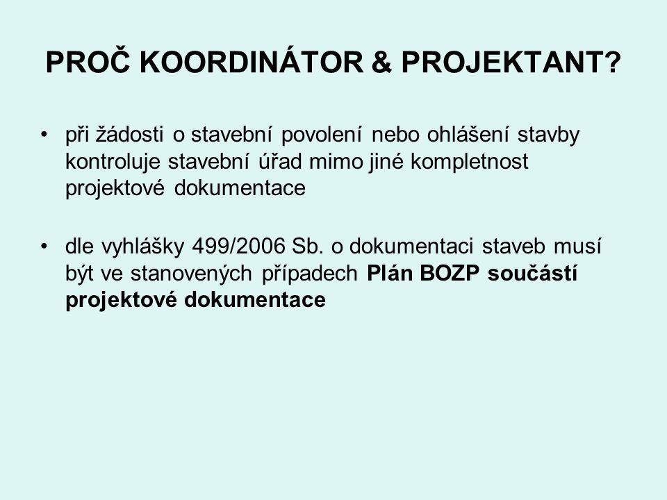 PROČ KOORDINÁTOR & PROJEKTANT? při žádosti o stavební povolení nebo ohlášení stavby kontroluje stavební úřad mimo jiné kompletnost projektové dokument