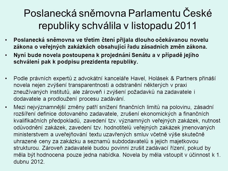 Poslanecká sněmovna Parlamentu České republiky schválila v listopadu 2011 Poslanecká sněmovna ve třetím čtení přijala dlouho očekávanou novelu zákona