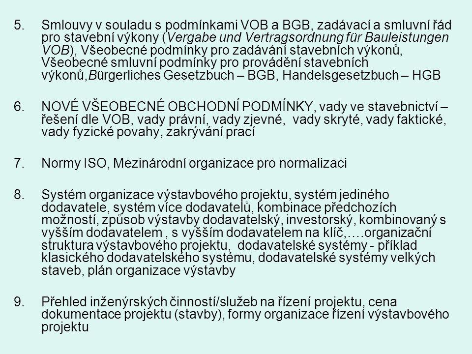 5.Smlouvy v souladu s podmínkami VOB a BGB, zadávací a smluvní řád pro stavební výkony (Vergabe und Vertragsordnung für Bauleistungen VOB), Všeobecné