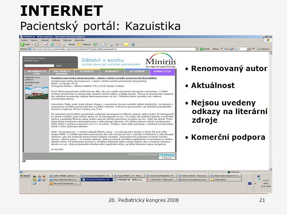 26. Pediatrický kongres 200821 Renomovaný autor Aktuálnost Nejsou uvedeny odkazy na literární zdroje Komerční podpora INTERNET Pacientský portál: Kazu