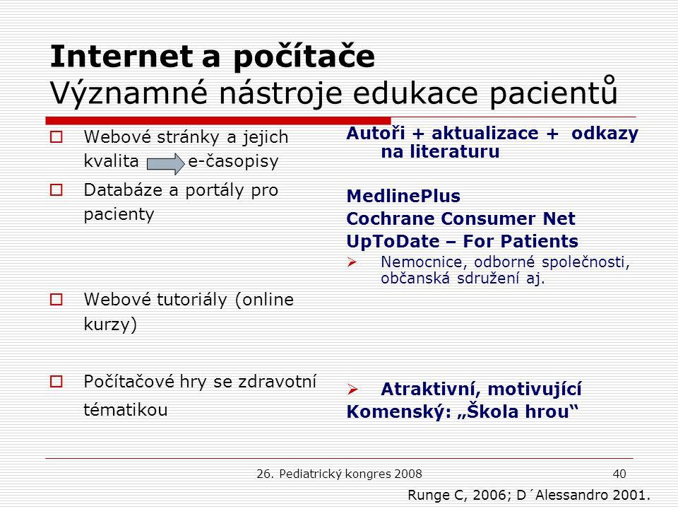 26. Pediatrický kongres 200840 Internet a počítače Významné nástroje edukace pacientů  Webové stránky a jejich kvalita e-časopisy  Databáze a portál