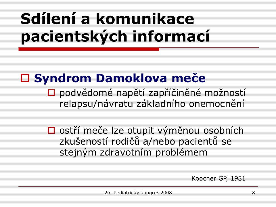 26. Pediatrický kongres 20088 Sdílení a komunikace pacientských informací  Syndrom Damoklova meče  podvědomé napětí zapříčiněné možností relapsu/náv