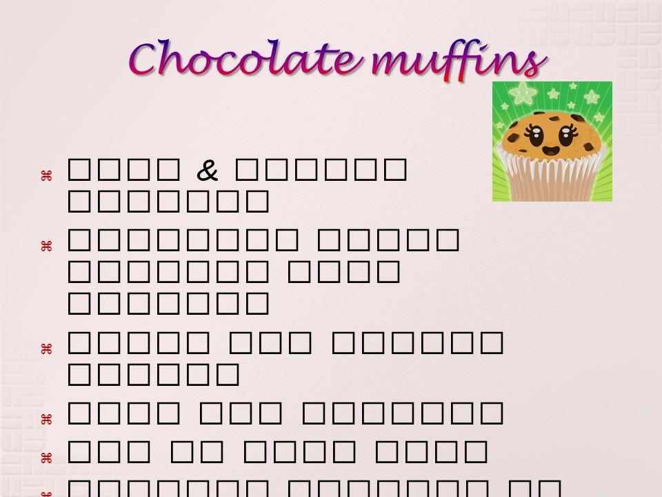  Ingredients (12 muffins)  125g butter  100g sugar  2 eggs  250g flour  5 sp milk  1 tsp baking powder  1 chocolate
