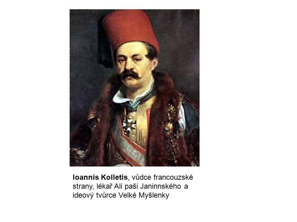 Ioannis Kolletis, vůdce francouzské strany, lékař Ali paši Janinnského a ideový tvůrce Velké Myšlenky