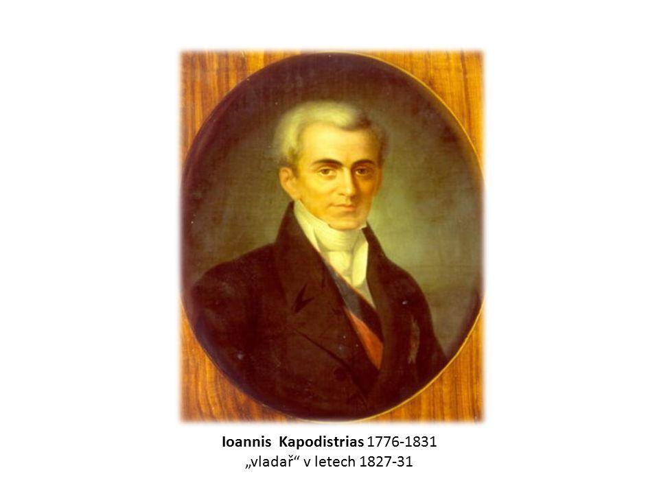 """Ioannis Kapodistrias 1776-1831 """"vladař"""" v letech 1827-31"""