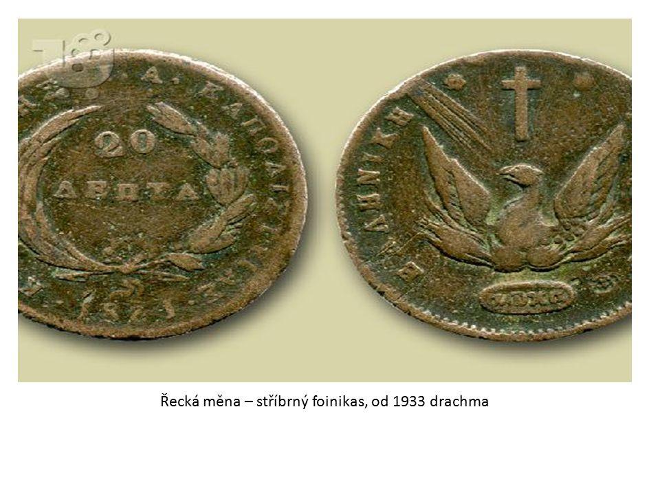 Řecká měna – stříbrný foinikas, od 1933 drachma