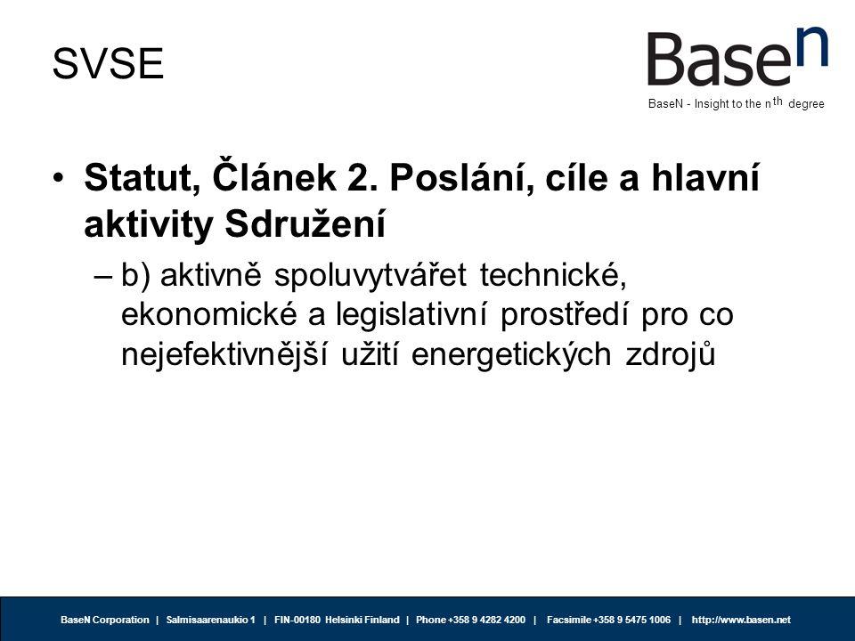 BaseN Corporation | Salmisaarenaukio 1 | FIN-00180 Helsinki Finland | Phone +358 9 4282 4200 | Facsimile +358 9 5475 1006 | http://www.basen.net th BaseN - Insight to the n degree Kdo je BaseN .