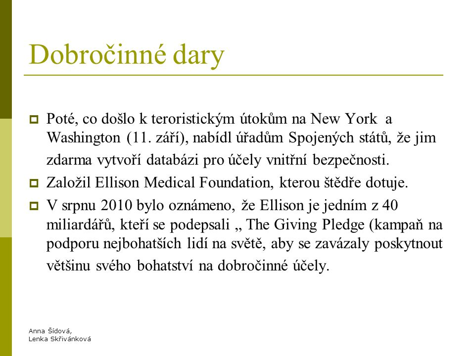 Anna Šídová, Lenka Skřivánková Dobročinné dary  Poté, co došlo k teroristickým útokům na New York a Washington (11.