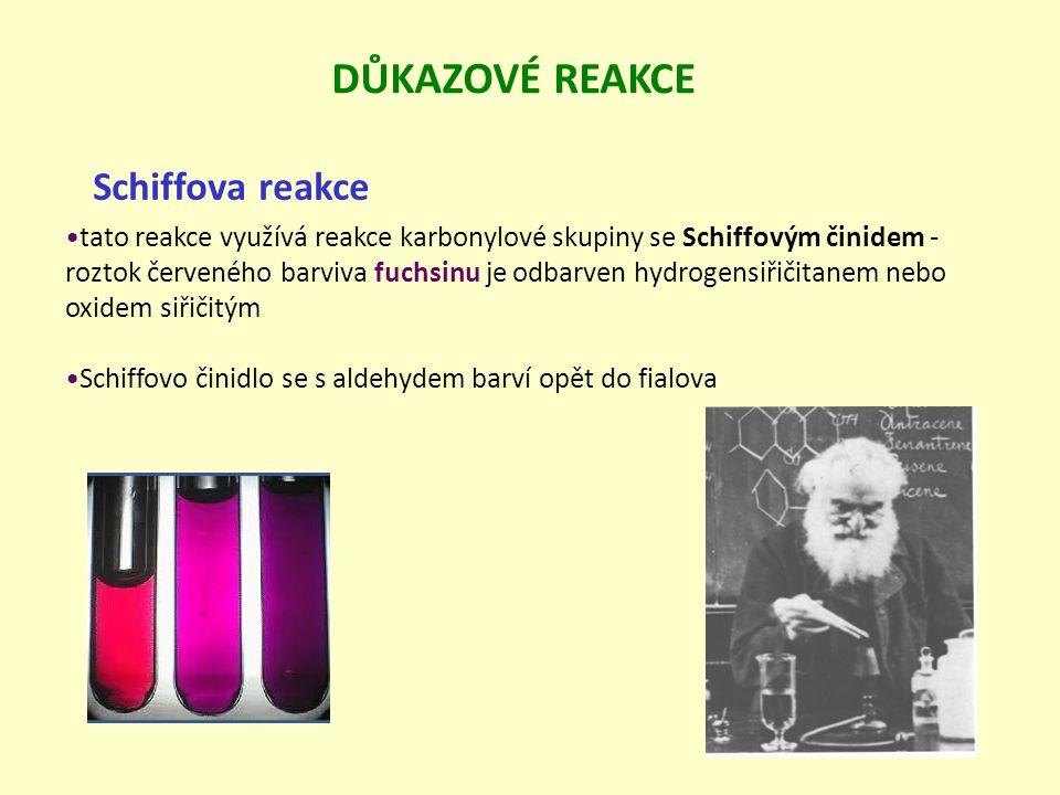 Schiffova reakce tato reakce využívá reakce karbonylové skupiny se Schiffovým činidem - roztok červeného barviva fuchsinu je odbarven hydrogensiřičita