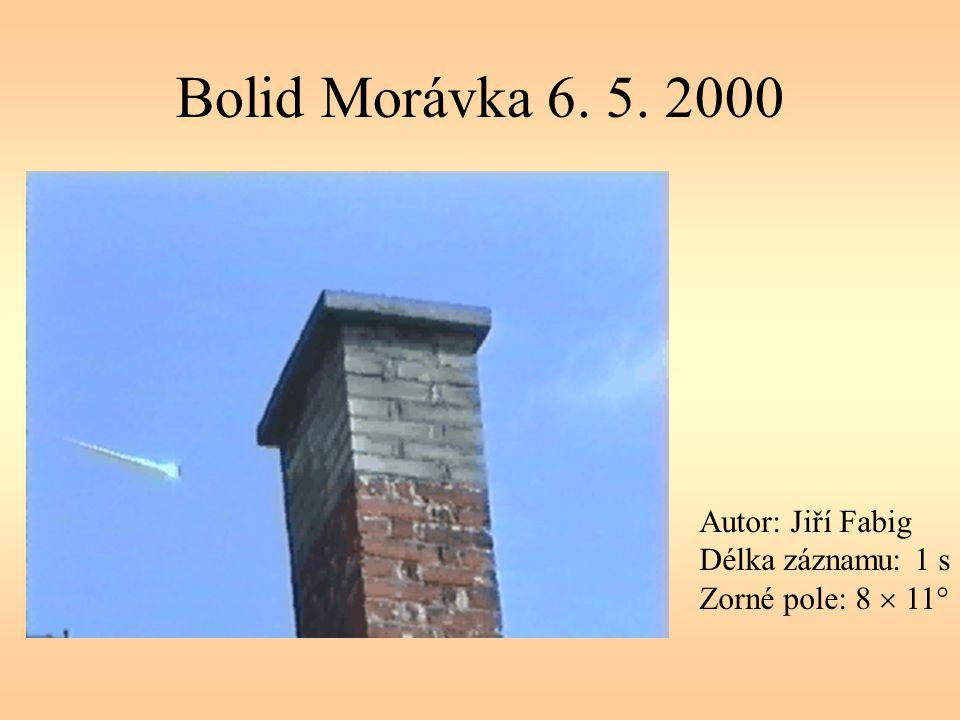 Bolid Morávka 6. 5. 2000 Autor: Jiří Fabig Délka záznamu: 1 s Zorné pole: 8  11°