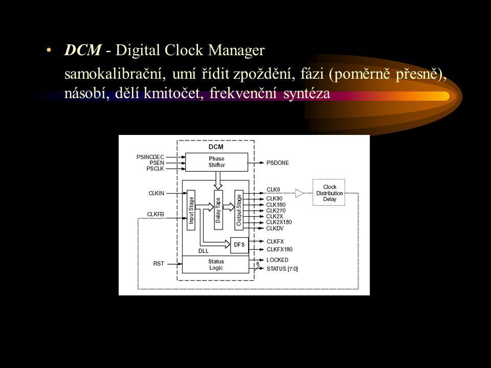 DCM - Digital Clock Manager samokalibrační, umí řídit zpoždění, fázi (poměrně přesně), násobí, dělí kmitočet, frekvenční syntéza