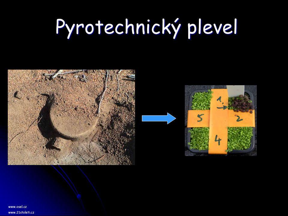 Pyrotechnický plevel Pyrotechnický plevel www.osel.cz www.21stoleti.cz