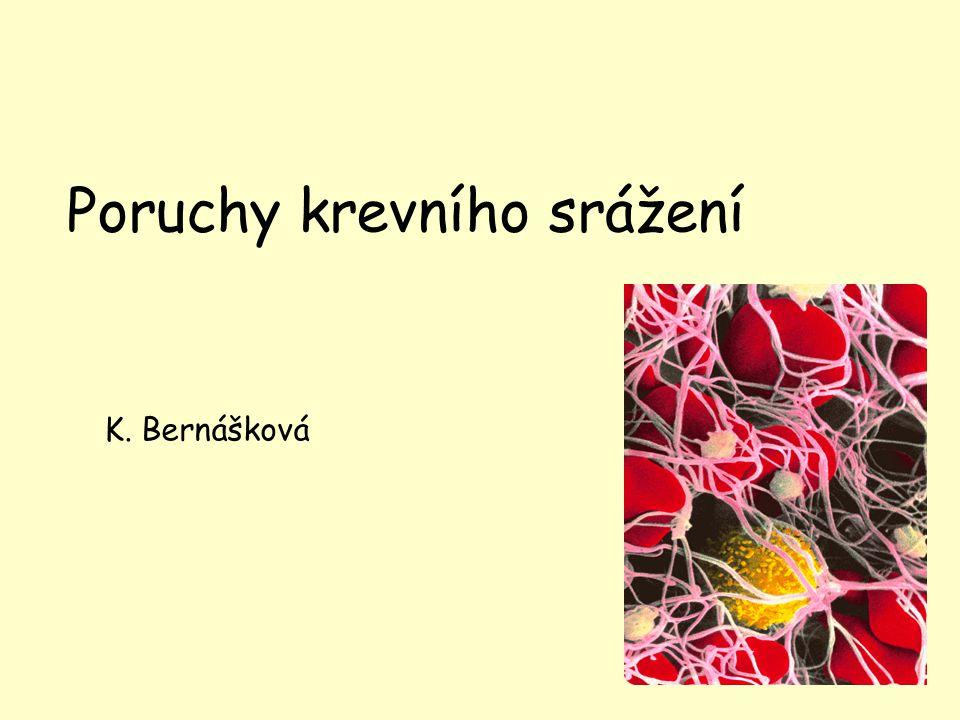 1 Poruchy krevního srážení K. Bernášková