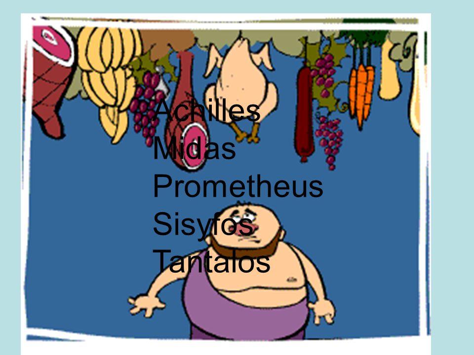 Achilles Midas Prometheus Sisyfos Tantalos