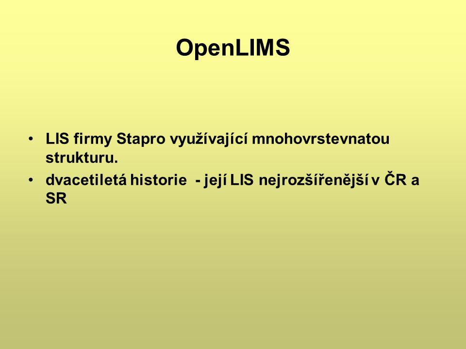 OpenLIMS LIS firmy Stapro využívající mnohovrstevnatou strukturu. dvacetiletá historie - její LIS nejrozšířenější v ČR a SR