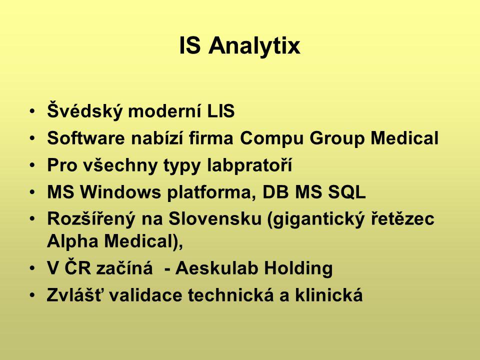 IS Analytix Švédský moderní LIS Software nabízí firma Compu Group Medical Pro všechny typy labpratoří MS Windows platforma, DB MS SQL Rozšířený na Slo