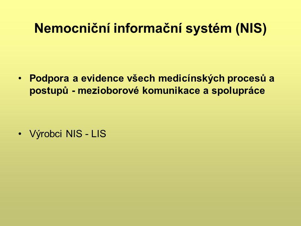 Nemocniční informační systém (NIS) Podpora a evidence všech medicínských procesů a postupů - mezioborové komunikace a spolupráce Výrobci NIS - LIS
