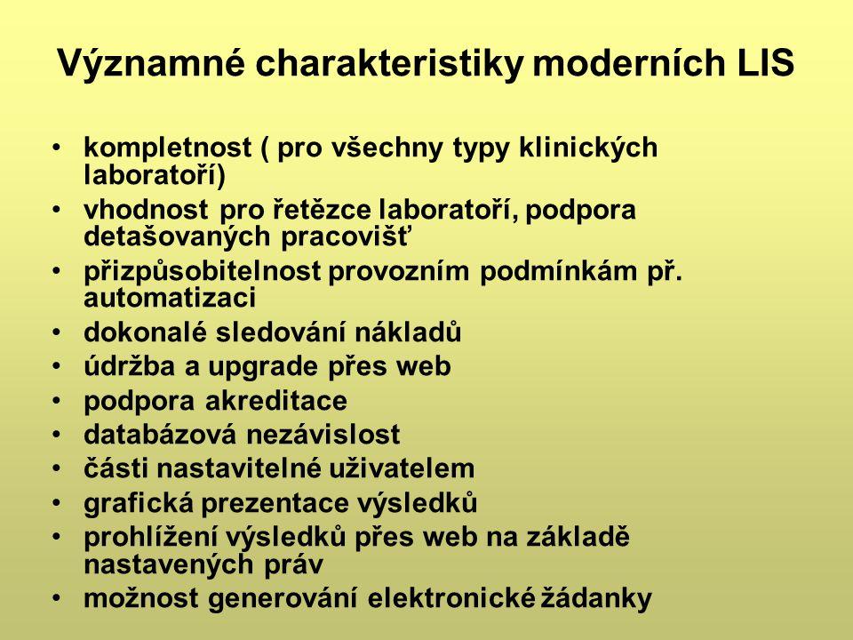 Významné charakteristiky moderních LIS kompletnost ( pro všechny typy klinických laboratoří) vhodnost pro řetězce laboratoří, podpora detašovaných pra
