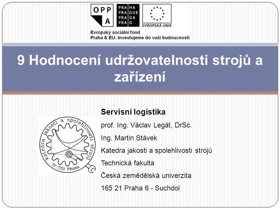 9 Hodnocení udržovatelnosti strojů a zařízení Servisní logistika prof.