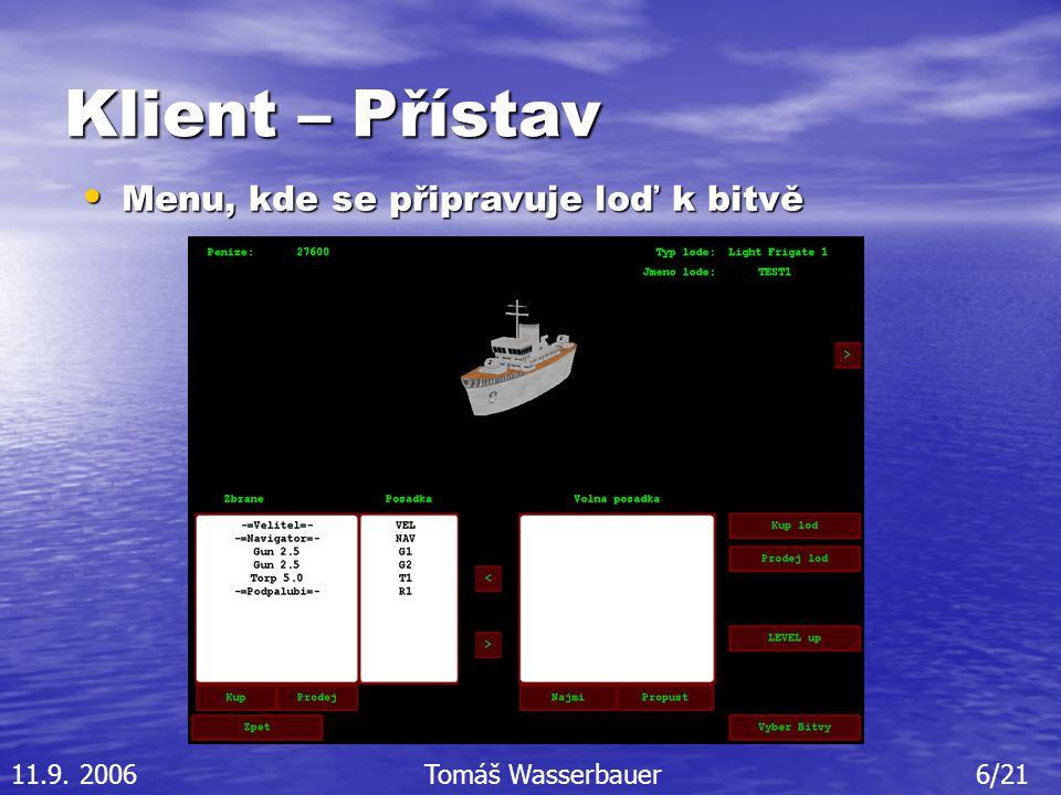 Klient – Přístav Menu, kde se připravuje loď k bitvě Menu, kde se připravuje loď k bitvě 11.9.