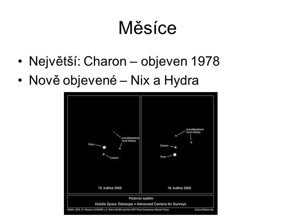 Měsíce Největší: Charon – objeven 1978 Nově objevené – Nix a Hydra