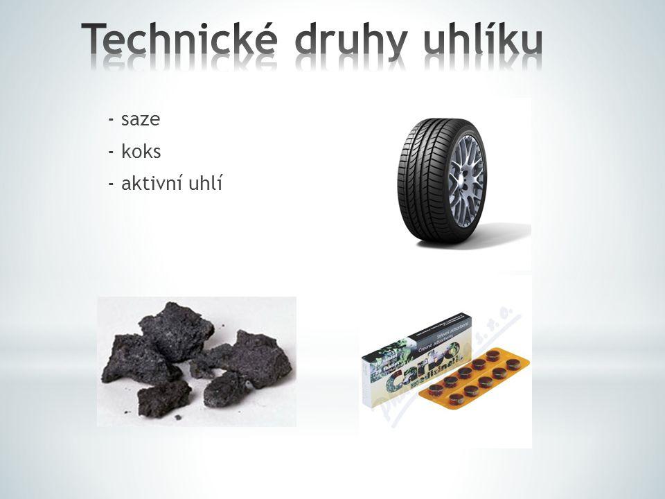 - saze - koks - aktivní uhlí