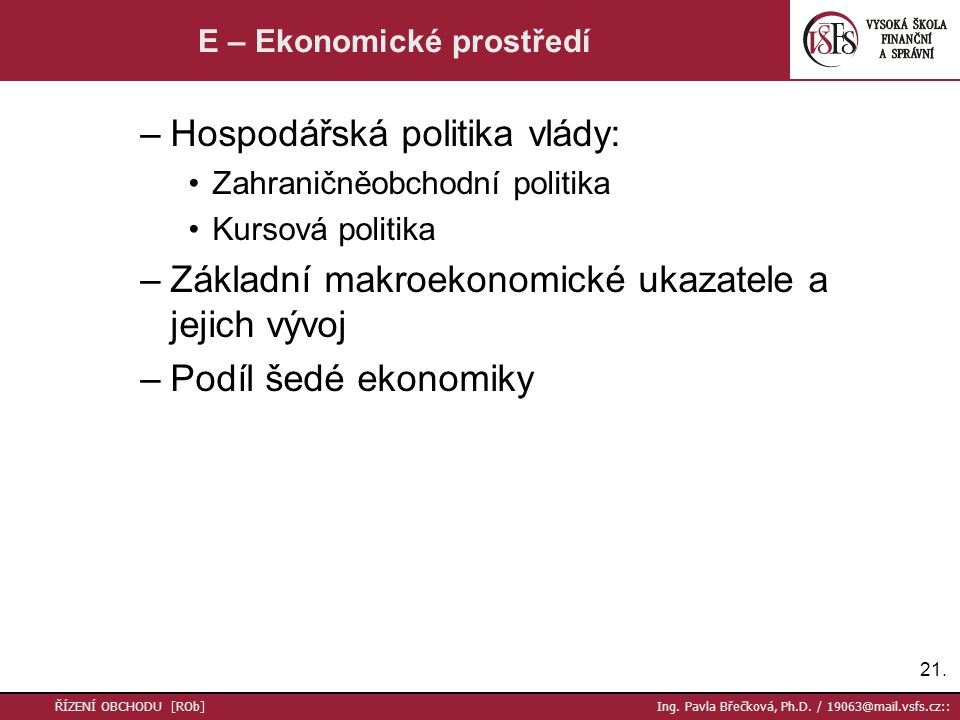 21. ŘÍZENÍ OBCHODU [ROb] Ing. Pavla Břečková, Ph.D.