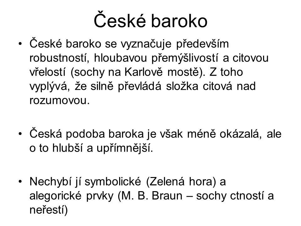 České baroko České baroko proto oslovilo všechny vrstvy obyvatelstva.
