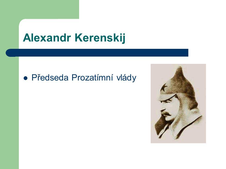 Alexandr Kerenskij Předseda Prozatímní vlády