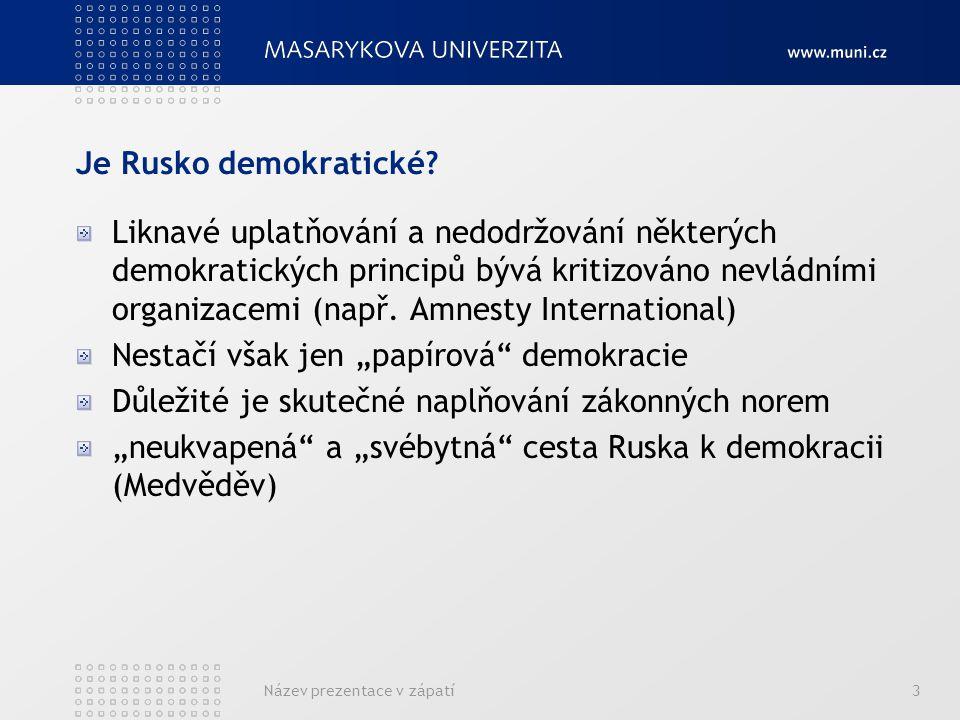 """4 """"Ruská demokratická tradice Rusko bylo po většinu svých dějin nedemokratickou zemí A nejen to."""
