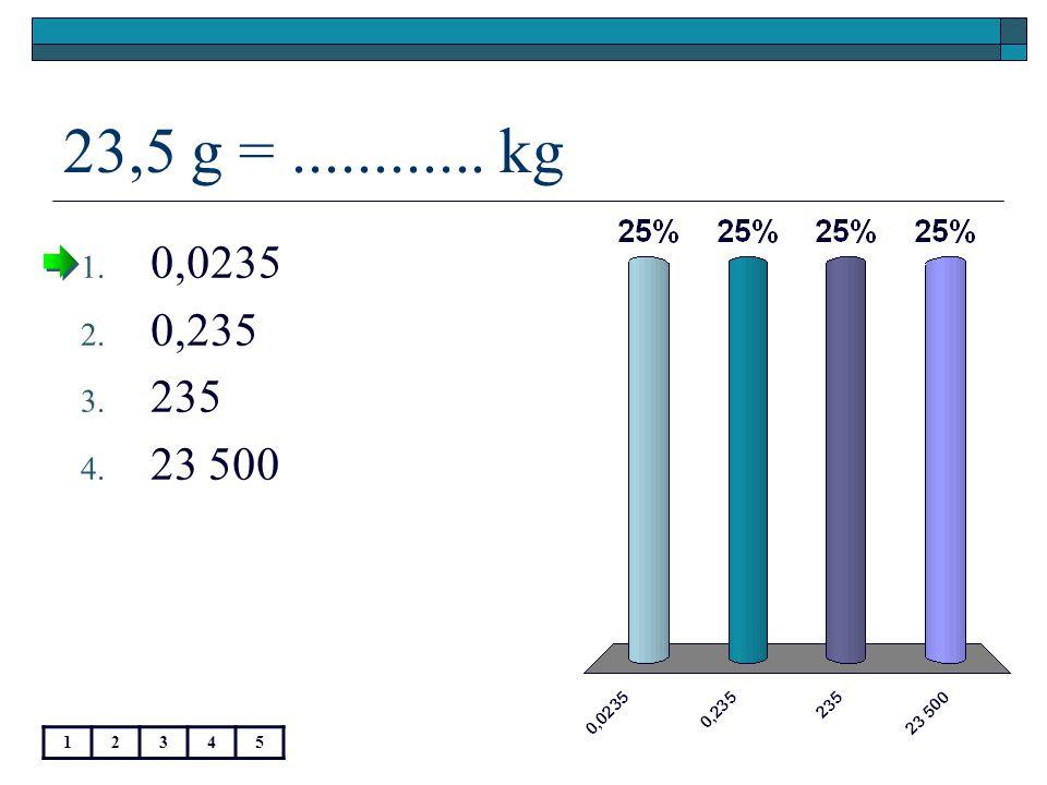 140 g =.......... dkg 12345 1. 0,140 2. 1,4 3. 14 4. 1 400