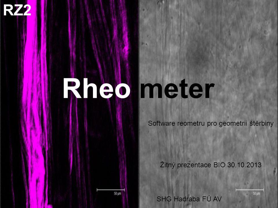 Rheo meter Software reometru pro geometrii štěrbiny Žitný prezentace BIO 30.10.2013 SHG Hadraba FÚ AV RZ2