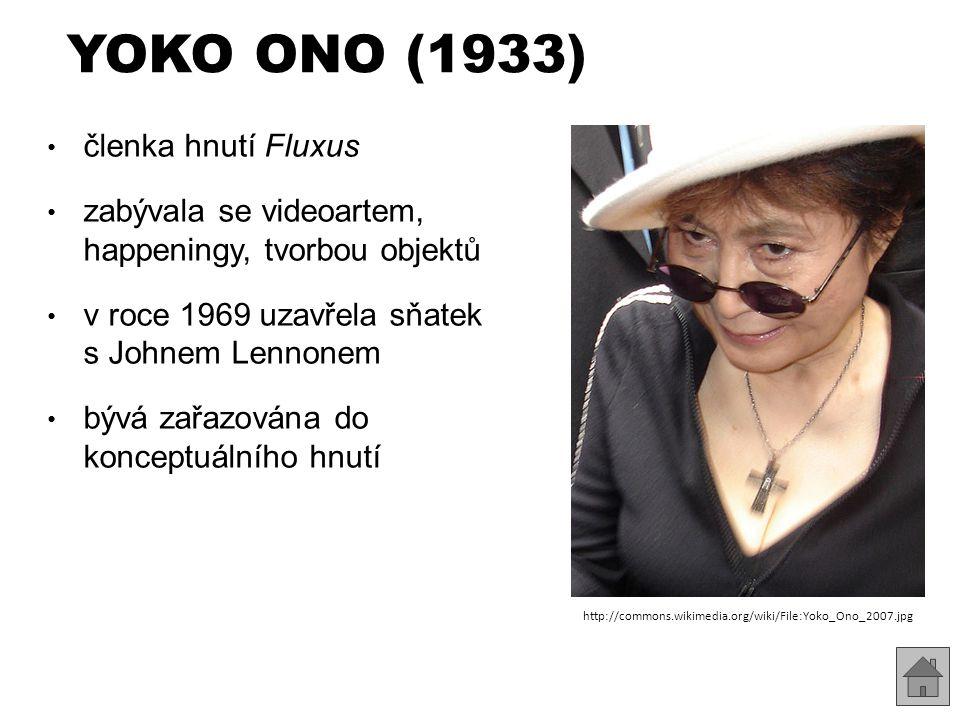 YOKO ONO (1933) členka hnutí Fluxus zabývala se videoartem, happeningy, tvorbou objektů v roce 1969 uzavřela sňatek s Johnem Lennonem bývá zařazována