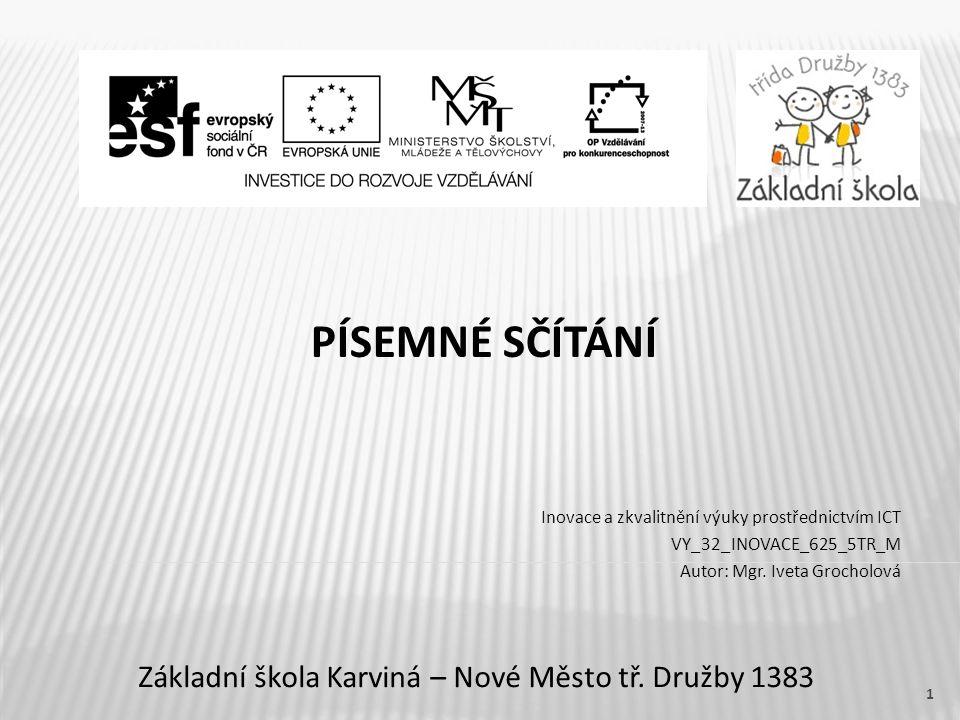 PÍSEMNÉ SČÍTÁNÍ Základní škola Karviná – Nové Město tř.
