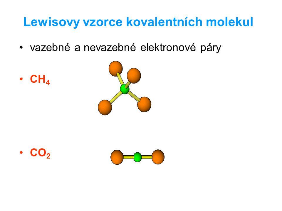 Lewisovy vzorce kovalentních molekul vazebné a nevazebné elektronové páry CH 4 CO 2