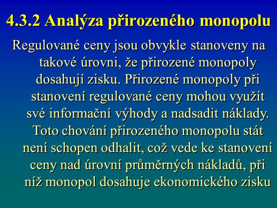 4.3.2 Analýza přirozeného monopolu Regulované ceny jsou obvykle stanoveny na takové úrovni, že přirozené monopoly dosahují zisku. Přirozené monopoly p