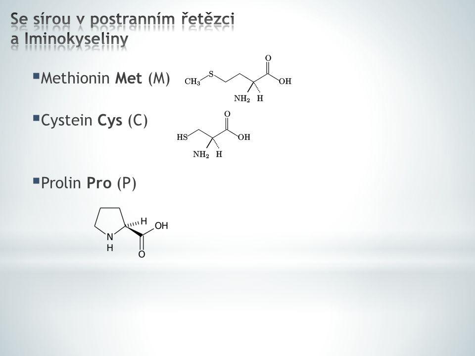  Methionin Met (M)  Cystein Cys (C)  Prolin Pro (P)