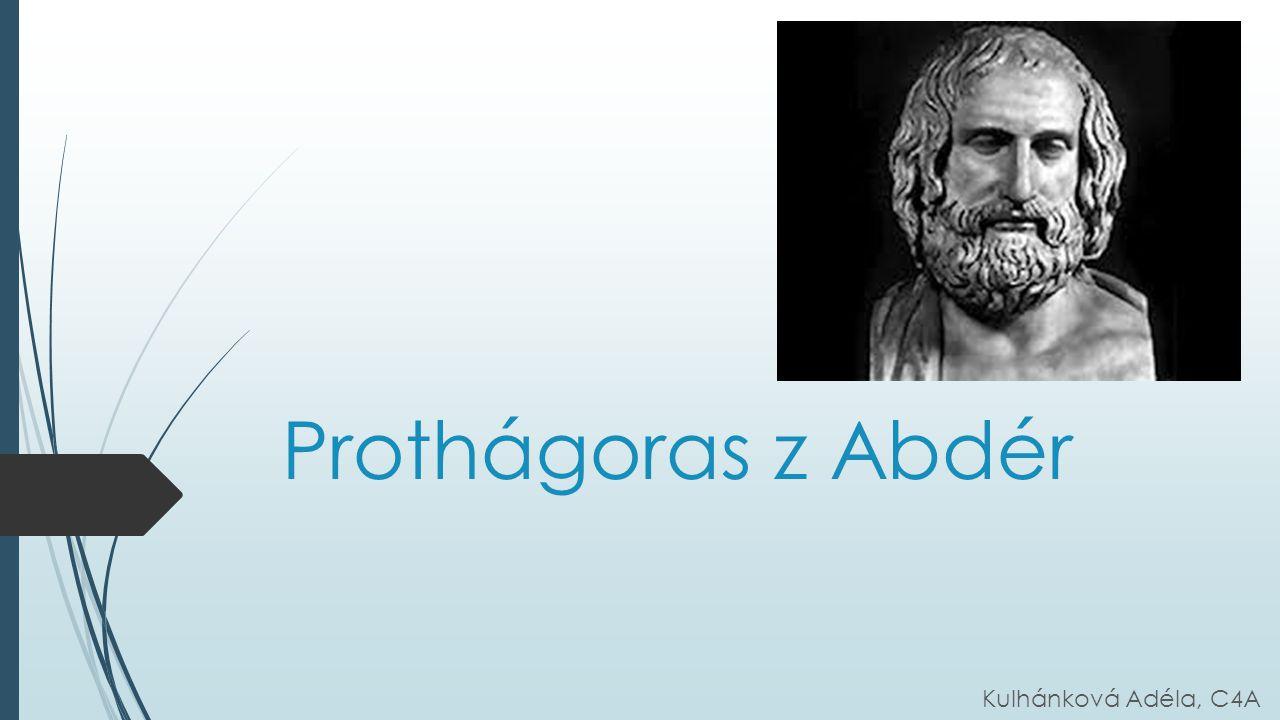 Prothágoras z Abdér Kulhánková Adéla, C4A