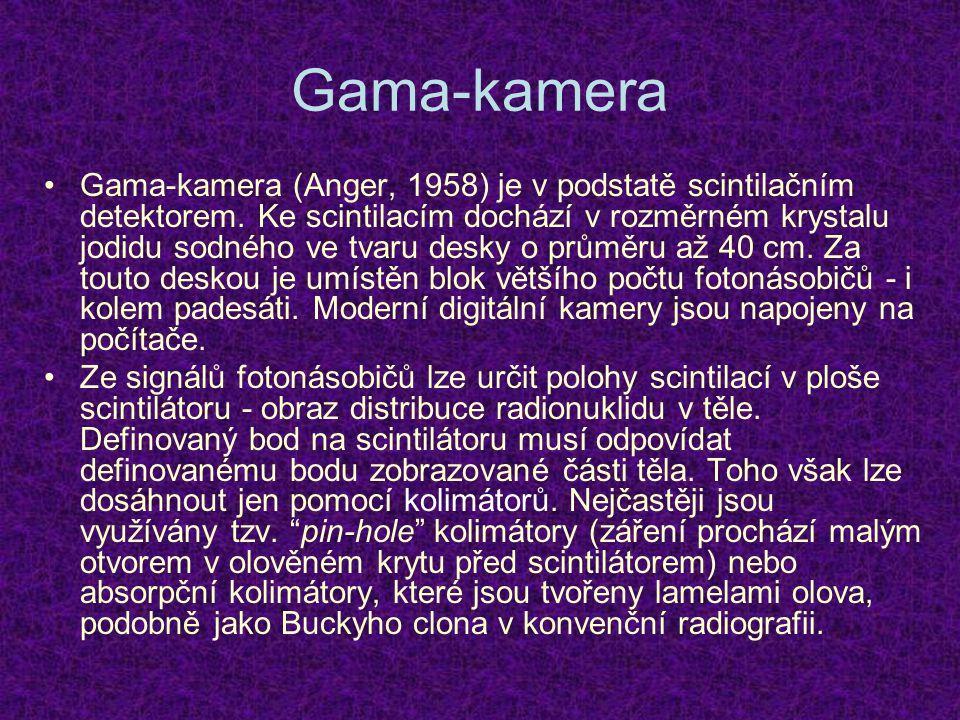 Gama-kamera Gama-kamera (Anger, 1958) je v podstatě scintilačním detektorem. Ke scintilacím dochází v rozměrném krystalu jodidu sodného ve tvaru desky