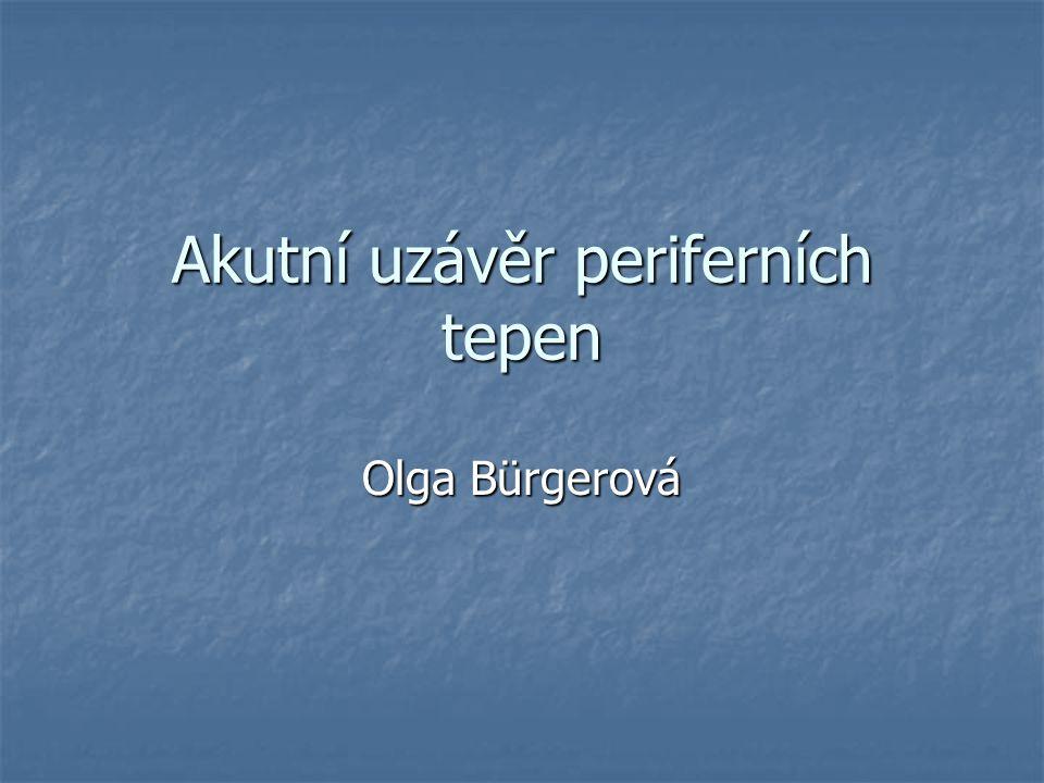 Akutní uzávěr periferních tepen Olga Bürgerová