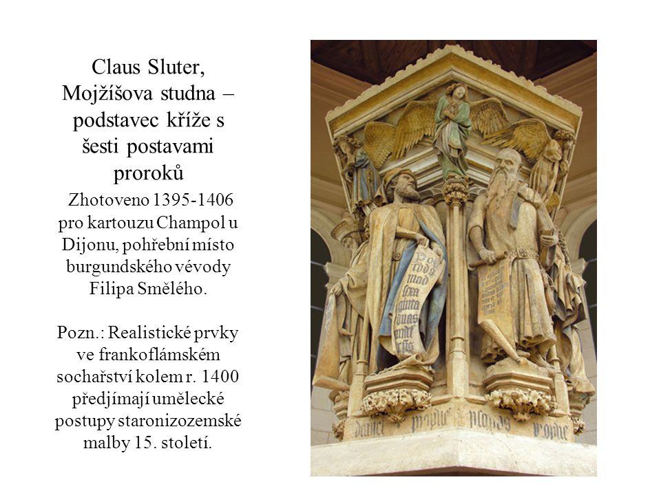Claus Sluter, Mojžíšova studna – podstavec kříže s šesti postavami proroků Zhotoveno 1395-1406 pro kartouzu Champol u Dijonu, pohřební místo burgundsk