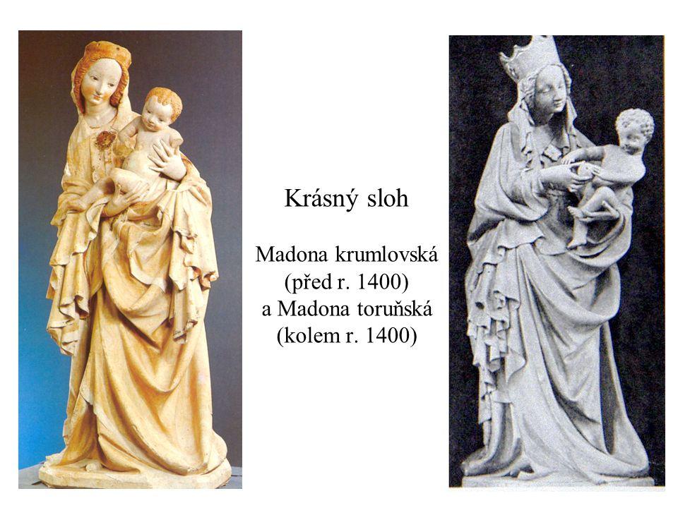 Krásný sloh Madona krumlovská (před r. 1400) a Madona toruňská (kolem r. 1400)