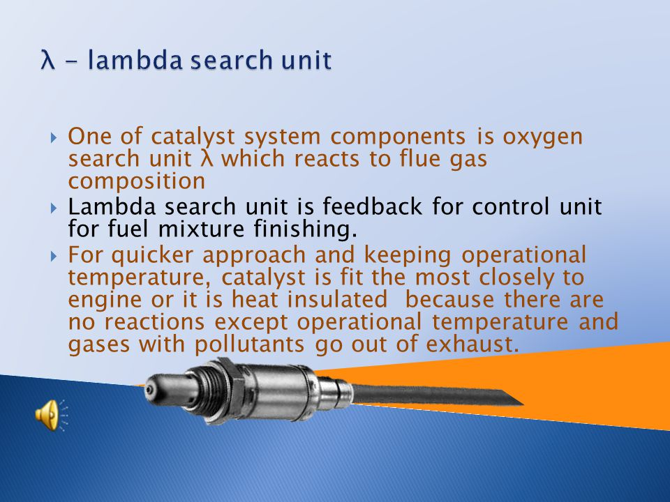  Catalyst is used in ignition engines because it is impossible to find mixture composition which would provide high power output. (If the mixture was