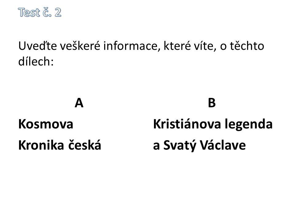 A Kosmova Kronika česká B Kristiánova legenda a Svatý Václave