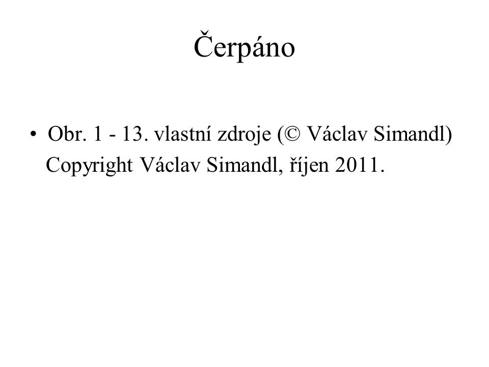 Čerpáno Obr. 1 - 13. vlastní zdroje (© Václav Simandl) Copyright Václav Simandl, říjen 2011.