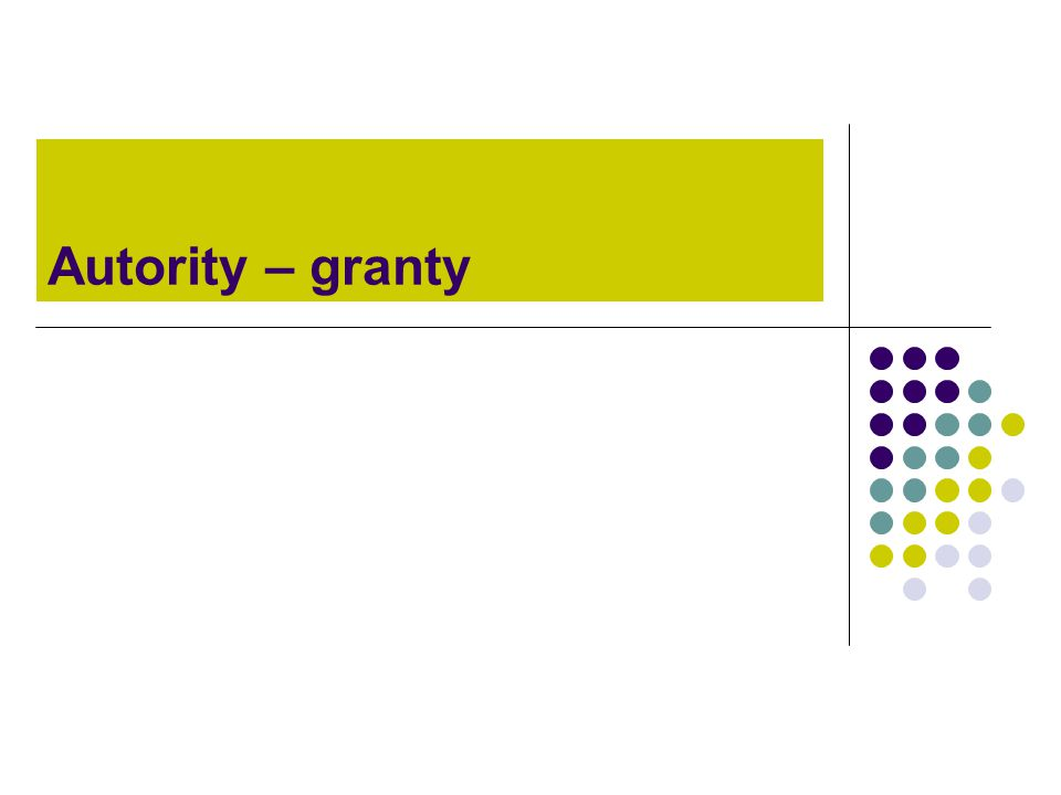 Autority – granty