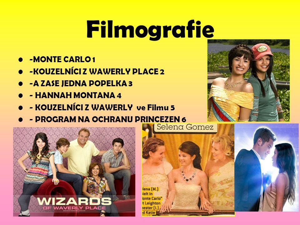 Filmografie -MONTE CARLO 1 -KOUZELNÍCI Z WAWERLY PLACE 2 -A ZASE JEDNA POPELKA 3 - HANNAH MONTANA 4 - KOUZELNÍCI Z WAWERLY ve Filmu 5 - PROGRAM NA OCH